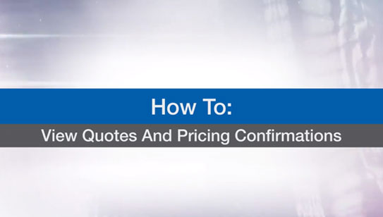 View Quotes And Pricing Confirmations